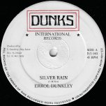 Silver Rain / Rain Ver - Errol Dunkley / Dunks All Stars