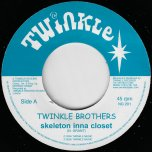 Skeleton Inna Closet / Skeleton Dub - Twinkle Brothers