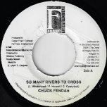 So Many Rivers To Cross / Ver - Chuck Fender