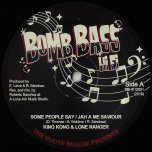 Some People Say / Jah A Me Saviour / Dub People / Saviour Dub - King Kong And Lone Ranger / Lone Ark Riddim Force