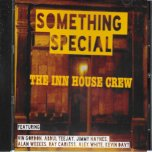 Something Special - The Inn House Crew Feat Vin Gordon / Abdul Teejay / Jimmy Haynes / Alan Weekes / Ray Carless / Alex White / Kevin Davy