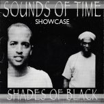 Sounds Of Time Showcase - Shades Of Black