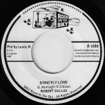 Strictly Love / The Unknown Riddim - Robert Dallas / The Inn House Crew