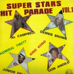 Super Stars Hit Parade Vol 1  - Various..Al Campbell..Dennis Brown..Admiral Tibet..King Kong..Junior Delgado