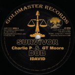 Survivor / Dub / Dedicate I Self / Dub - Charlie P And GT Moore / Alpha B / I David
