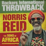 Rockers International Throwback - Norris Reid And The Sons Of Africa