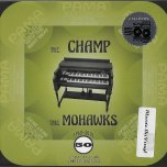 The Champ / Sound Of The Witch Doctors - The Mohawks