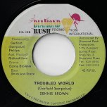 Troubled World / Sample - Dennis Brown