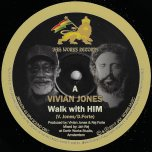 Walk With Him / Dub Walk - Vivian Jones / Jah Rej