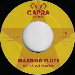 Warrior Flute / Warrior Dub - Kapra Dub Players