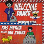 Welcome Ina Di Dance - Ras Mykha Meets Mr Zebre