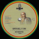 When Will It End / When Will It Dub - Ken Boothe / Soulove Band And Nick Manasseh
