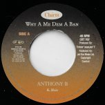 Why A Me Dem A Ban / Ver - Anthony B