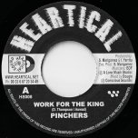 Work For The King / Melodica Fire - Pinchers