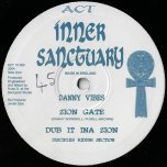 Zion Gate / Dub It Ina Zion / In This Time / Time Of Dub - Danny Vibes / Kenny Knots